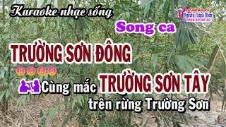 Karaoke   TRƯỜNG SƠN ĐÔNG - TRƯỜNG SƠN TÂY   Song ca [ Phối hay]