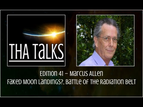 THA Talks - Marcus Allen – Faked Moon Landings?, Battle Of The Radiation Belts