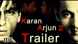 Karan Arjun 2 Official Trailer EXCLUSIVE  || Shahrukh & Salman Upcoming Film || FULL HD || 2016