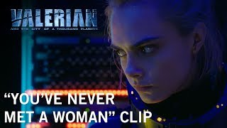 "Valerian and the City of a Thousand Planets | ""You've Never Met A Woman"" Clip 