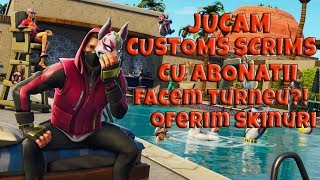 * LIVE FORTNITE ROMANIA * GIFT AT 12K * WE PLAY CUSTOMS SCRIMS WITH SUBSCRIBERS! COME ON! | #228 |