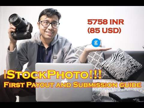 First pay out from istockphoto and How to submit stock images to istockphoto by getty images