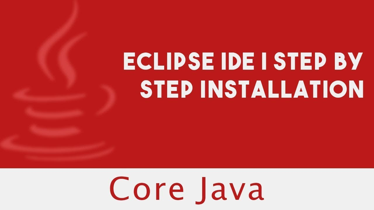 Core Java | Eclipse IDE | Step By Step Installation | Lecture 17