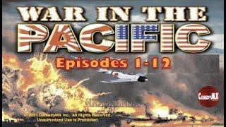 War in the Pacific (1951) | Compilation #1: Episodes 1 - 12 | Westbrook Van Voorhis | Kentaro Buma