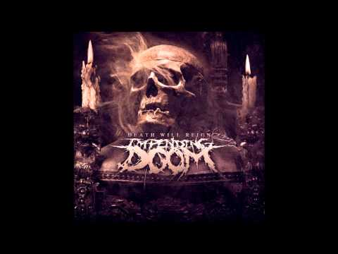 Impending Doom Death Will Reign Entire Album