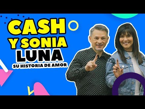 CASH LUNA Y SONIA LUNA - SU HISTORIA DE AMOR - SÍ VALE ESPERAR