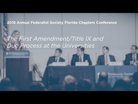 The First Amendment Title IX & Due Process at the Universities [2018 Annual FL Chapters Conference]