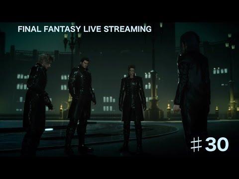 【Live】FINAL  FANTASY XV ♯30  2周目 ~Chapter14~