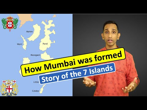 How Mumbai was formed | Seven Islands of Bombay | History of British & Bombay