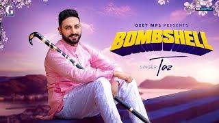BOMBSHELL : TAZ ( Full Song ) Latest Punjabi songs 2019 | Geet MP3
