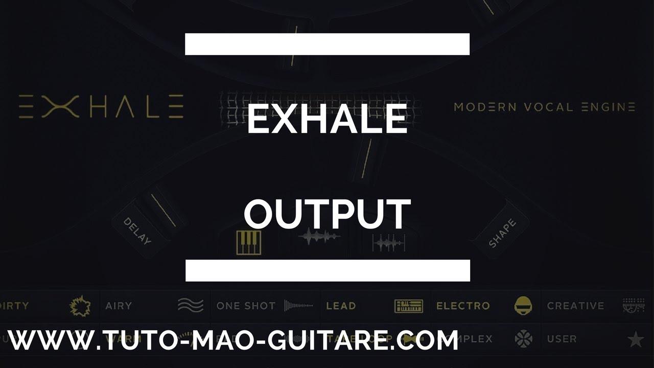 Exhale Output Kontakt Native Instruments [TUTO MAO GUITARE]