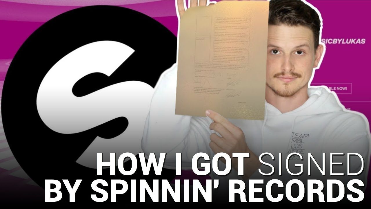HOW I GOT SIGNED BY SPINNIN' RECORDS!
