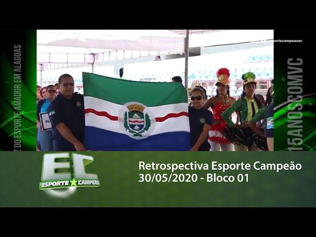 Retrospectiva Esporte Campeão 30/05/2020 - Bloco 01