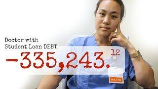 DOCTOR w/ $335,000 in SCHOOL LOAN DEBT