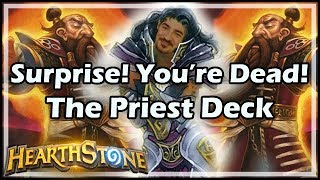 [Hearthstone] Surprise! You're Dead! The Priest Deck