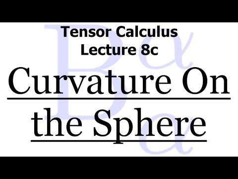 Tensor Calculus Lecture 8c: The Curvature Tensor On The Sphere Of Radius R