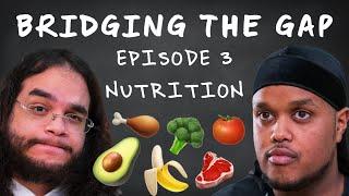 CHUNKZ GIVES NUTRITION ADVICE  BRIDGING THE GAP  EP 3