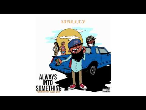 Stalley ft Ty Dolla $ign - Always Into Something