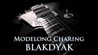 BLAKDYAK - Modelong Charing [HQ AUDIO]