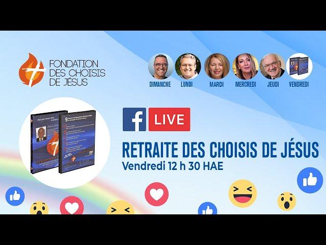Facebook Live 11/06/2021- Retraite des choisis :  Notre relation à Dieu, partie 2