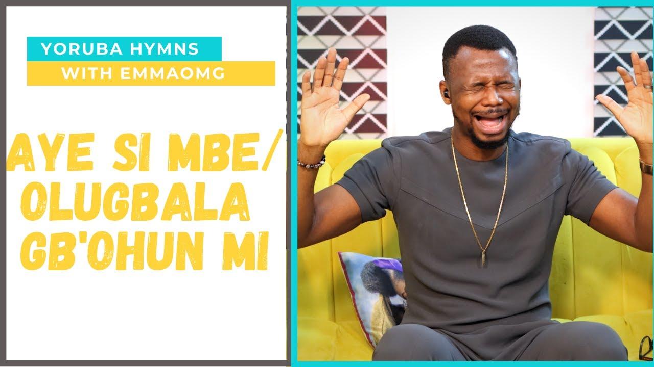 Download #YorubaHymnsMedleyWithEmmaOMG - Aye si mbe / Olugbala gb'ohun mi   EmmaOMG