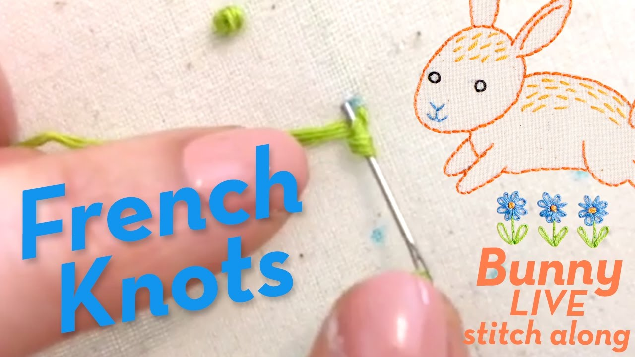 How To Embroider A French Knot, And 3 Things You're Doing Wrong