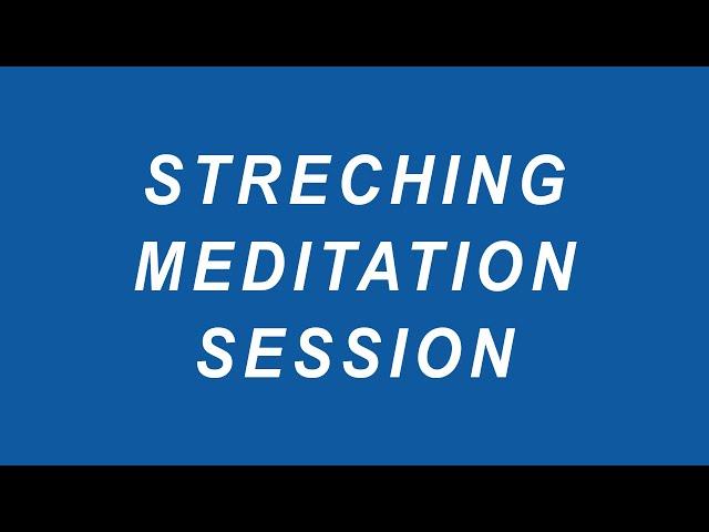 Streching Meditation Session