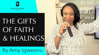The Gifts of Faith and Healings | Amy Igweonu | 9 Aug 2020