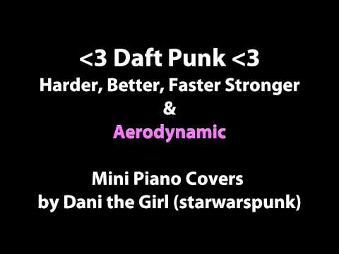 Daft Punk - Harder, Better, Faster, Strong + Aerodynamic Piano Covers!