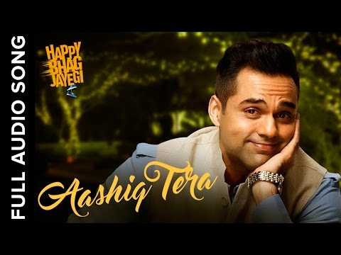 Aashiq Tera  Full Audio Song  Happy Bhag Jayegi