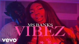 Смотреть клип Ms Banks - Vibez