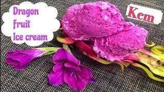 How To Make Dragon Fruit Ice Cream w/ 5 Ingredients (Cách Làm Kem Thanh Long Đơn Giản)