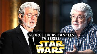 George Lucas Cancels Star Wars TV Series! (Star Wars Explained)