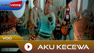 Voo - Aku Kecewa [OST Dealova] | Official Video