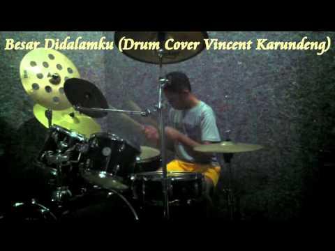 Besar Didalamku (Drum Cover Vincent Karundeng)
