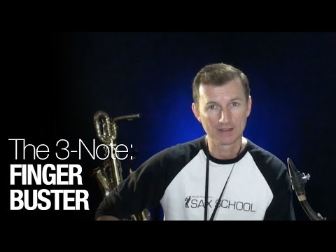 The 3 Note Finger Buster - - Free online saxophone lessons from Sax School