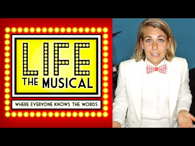 Let's make LIFE THE MUSICAL!
