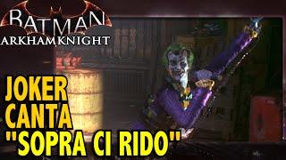 "Batman: Arkham Knight (ITA)- Joker canta ""Sopra ci Rido"""
