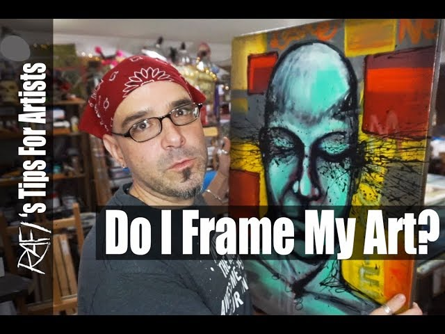 Framing And Finishing My Art - Tips For Artists