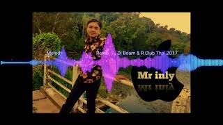 Melody                             Remix By Dj Beam   R Club Thai 2017 exported 1