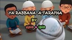 YA RABBANA 'A TARAFNA Versi UPIN IPIN