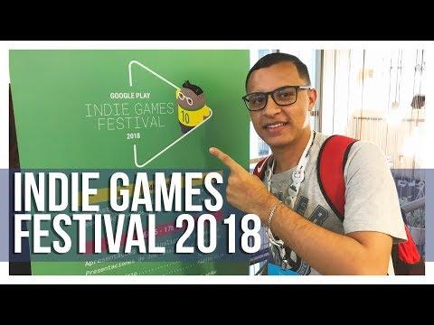 INDIE GAMES FESTIVAL 2018 - GOOGLE CAMPUS