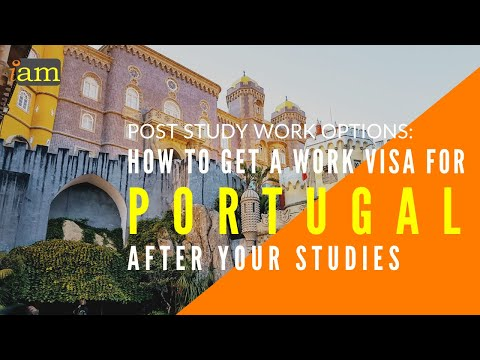 How to Get a Work Visa in Portugal After Your Studies: Post Study Options