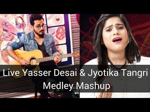 Live Yasser Desai With Aakanksha Sharma & Jyotika Tangri Medley Mashup