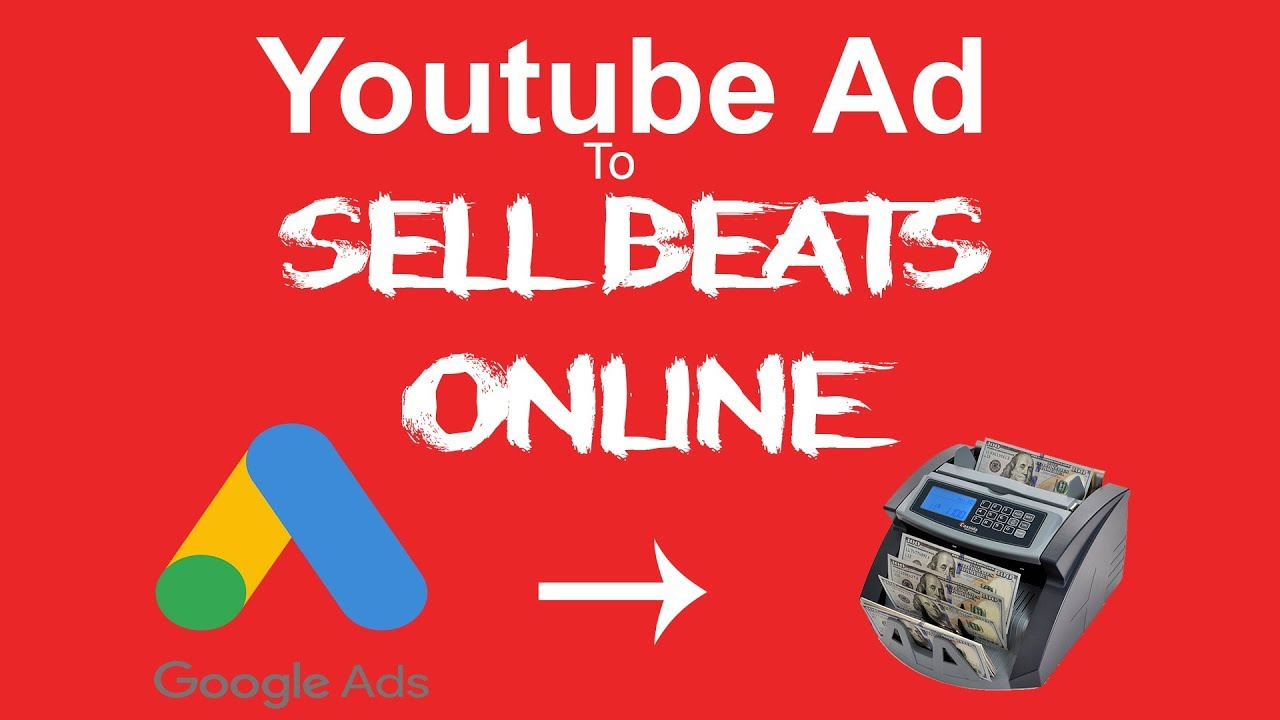 ? Youtube Ad to Sell Beats Online 2019 (Step-by-Step Walkthrough)?