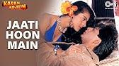 Jaati Hoon Main - Karan ArjunShahrukh Khan & KajolKumar Sanu & Alka YagnikRajesh Roshan
