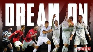 DREAM ON   Cristiano Ronaldo   Từ cậu bé QUÊ MÙA đến HUYỀN THOẠI thế giới