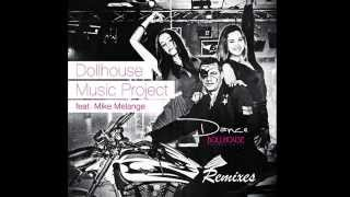 Dollhouse Music Project feat. Mike Melange - Dance (Deep Melange Remix) Preview