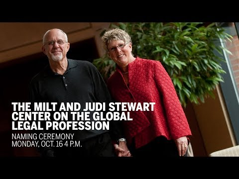 Milt and Judi Stewart Center on the Global Legal Profession Naming Event