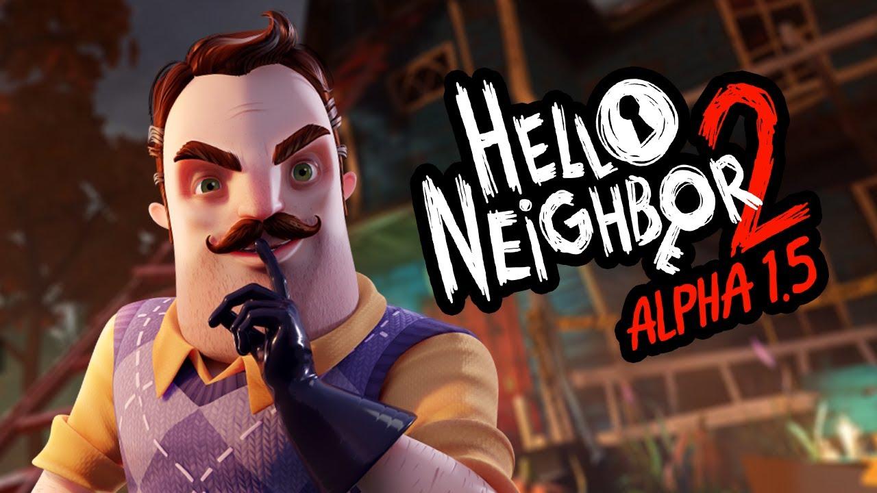 HELLO NEIGHBOR 2 ALPHA 1.5 FULL GAMEPLAY WALKTHOUGH